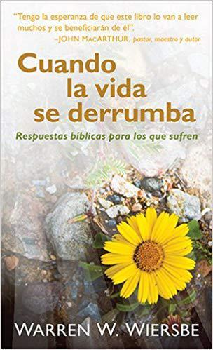 cuando-la-vida-se-derrumba-respuestas-biblicas-para-los-que-sufren
